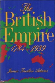 Cover of: The British Empire, 1784-1939