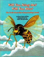 Cover of: Will You Sting Me? Will You Bite? The Truth About Some Scary-Looking Insects