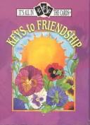 Cover of: Keys to Friendship (It's All in the Cards)