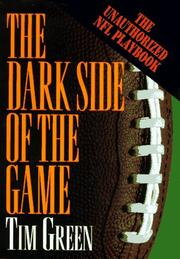 Cover of: The dark side of the game: my life in the NFL