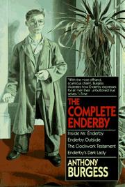 Cover of: The complete Enderby: Inside Mr. Enderby, Enderby Outside, the Clockwork Testament, Enderby's Dark Lady