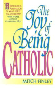 Cover of: The joy of being Catholic