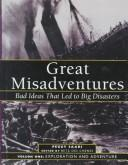 Cover of: Great Misadventures: Bad Ideas That Led to Big Disasters