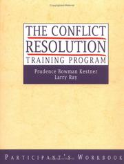 Cover of: The Conflict Resolution Training Program, Set includes Leader's Manual and Participant's Workbook