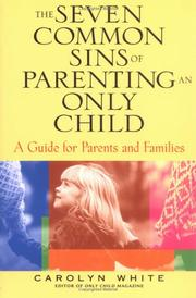 Cover of: The Seven Common Sins of Parenting An Only Child