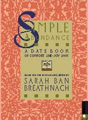 Cover of: Simple Abundance Date Book of Comfort and Joy 2001 Calendar