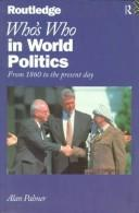 Cover of: Who's who in world politics: from 1860 to the present day