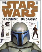 Cover of: The Visual Dictionary of Star Wars, Episode II - Attack of the Clones