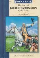 Cover of: The story of George Washington: quiet hero