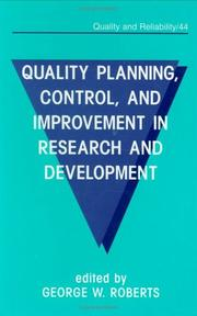 Cover of: Quality Planning, Control, and Improvement in Research and Development (Quality and Reliability, Vol 44)