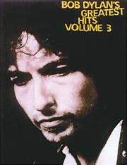 Cover of: Bob Dylan's Greatest Hits Volume 3 (Bob Dylan's Greatest Hits)