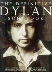 Cover of: The Definitive Bob Dylan Songbook (Bob Dylan) (Bob Dylan)
