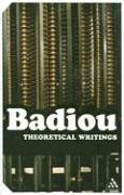 Cover of: Theoretical Writings: Alain Badiou (Continuum Impacts)