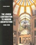 Cover of: The Jewish Contribution to Modern Architecture, 1830-1930