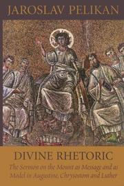 Cover of: Divine Rhetoric: The Sermon on the Mount As Message and As Model in Augustine, Chrysostom, and Luther