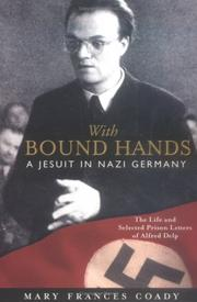 Cover of: With Bound Hands: A Jesuit in Nazi Germany
