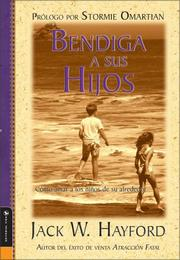 Cover of: Bendiga a sus hijos: Como amar a los ninos de su alrededor (Blessing Your Children: How you can love the kids in your life)