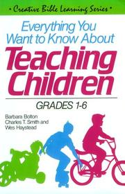 Cover of: Everything You Want to Know About Teaching Children