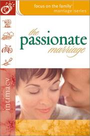 Cover of: The Passionate Marriage (Focus on the Family: Marriage)