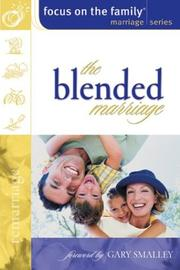 Cover of: Blended Marriage Building a United Family after Remarriage (Focus on the Family Marriage)