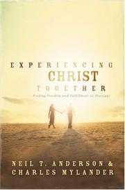 Cover of: Experiencing Christ Together: Finding Freedom And Fulfillment in Marriage
