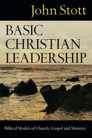 Cover of: Basic Christian Leadership: Biblical Models of Church, Gospel And Ministry