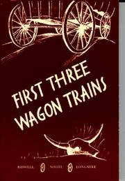 Cover of: First Three Wagon Trains