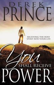 Cover of: You Shall Receive Power: Receiving the Presence of the Holy Spirit into Your Life