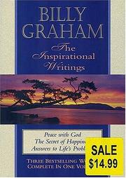 Cover of: Billy Graham, the Inspirational Writings: Peace with God, the Secret of Happiness, Answers to Life's Problems