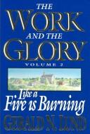Cover of: Like a Fire Is Burning (Work and the Glory, Vol 2)