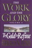 Cover of: Thy Gold to Refine (Work and the Glory, Volume 4)