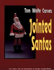 Cover of: Tom Wolfe Carves Jointed Santas