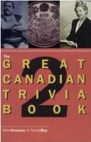 Cover of: The Great Canadian Trivia Book 2