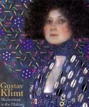 Cover of: Gustav Klimt, Modernism in the Making