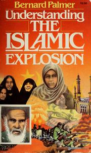 Cover of: Understanding the Islamic Explosion