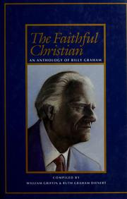 Cover of: The faithful Christian: an anthology of Billy Graham