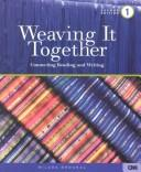 Cover of: Weaving It Together 3: Connecting Reading and Writing