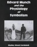 Cover of: Edvard Munch and the Physiology of Symbolism
