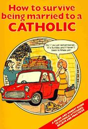 Cover of: How to Survive Being Married to a Catholic