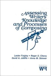 Cover of: Assessing Writers' Knowledge and Processes of Composing: (Writing Research)