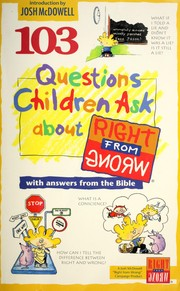 Cover of: 103 Questions Children Ask About Right From Wrong With Answers From the Bible