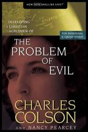 Cover of: Developing a Christian Worldview of the Problem of Evil (Colson, Charles W. Developing a Christian Worldview.)