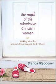 Cover of: The myth of the submissive Christian woman