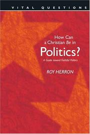 Cover of: How Can A Christian Be In Politics?