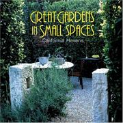 Cover of: Great Gardens in Small Spaces