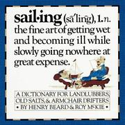 Cover of: Sailing - A Sailor's Dictionary - A Dictionary for Landlubbers, Old Salts, & Armchair Drifters