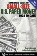 Cover of: Standard Guide to Small-Size U.S. Paper Money, 1928 to Date (Standard Guide to Small-Size U.S. Paper Money)