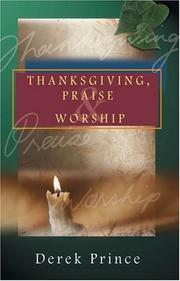 Cover of: Thanksgiving, Praise and Worship