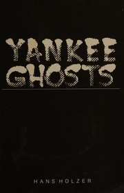 Cover of: Yankee ghosts: Spine Tingling Encounters With the Phantoms of New York and New England