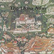 Cover of: The Lhasa Atlas